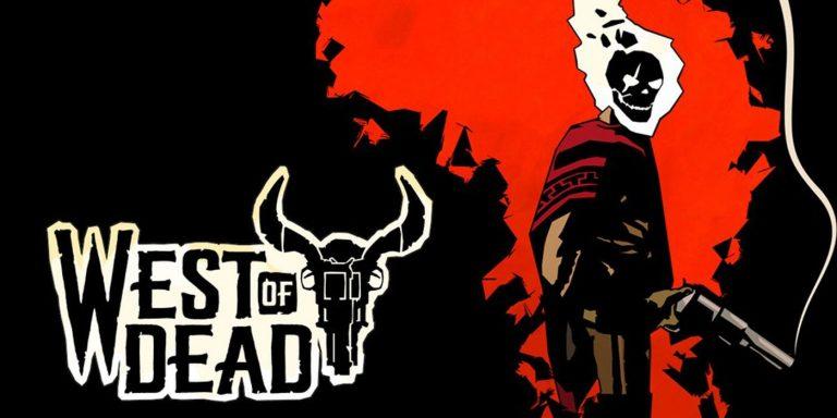 WEST OF DEAD – Le jeu est disponible sur PlayStation 4 !