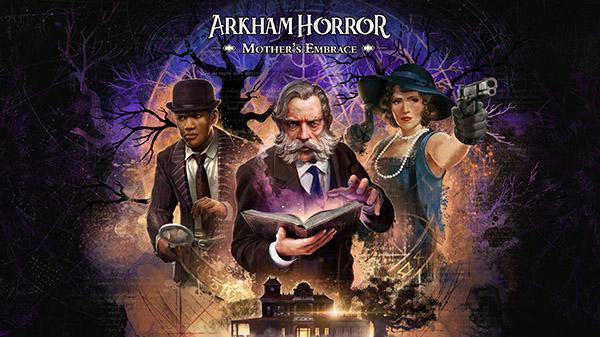 Arkham Horror: Mother's Embrace  – Annoncé pour 2021 sur consoles et PC