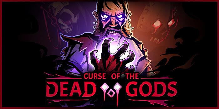Curse of the Dead Gods – Le jeu est enfin disponible !