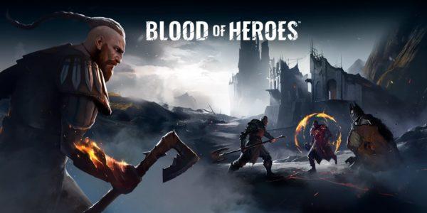Blood of Heroes – Forgez votre destinée dans la Beta fermée disponible le 4 mai