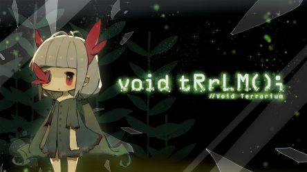 Test – Void tRrLM(); //Void Terrarium