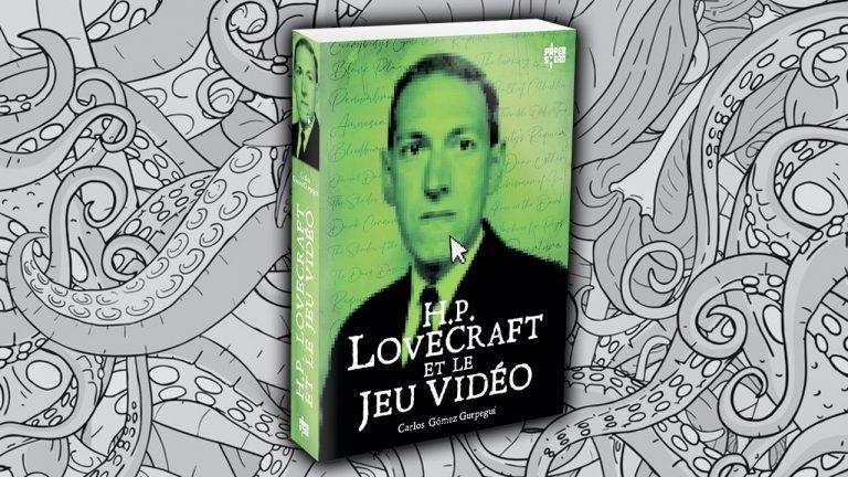H.P. Lovecraft – Quand la terreur rencontre le jeu vidéo