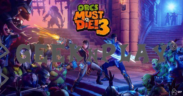 Orcs Must Die ! 3 – Débarque sur PC et consoles le 23 juillet