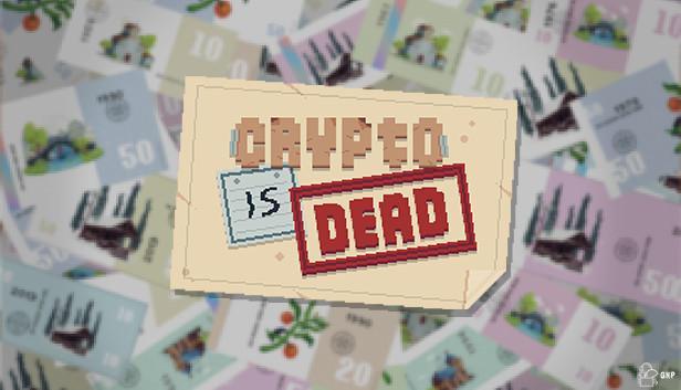 Crypto Is Dead – Le jeu est enfin disponible sur Steam